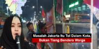 """Yang Jadi Ancaman Itu Pembangunan Enam Tol Dalam Kota, Bukan Bendera Warga"""