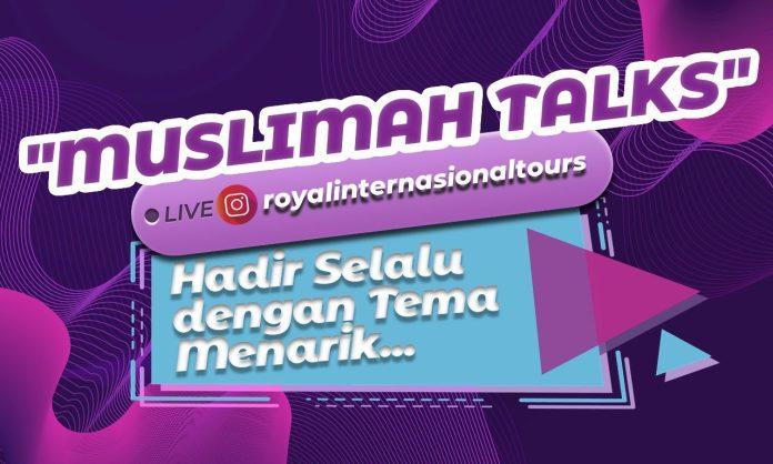 Muslimah Talks Royal Internasional Tours - SuaraJakarta.co